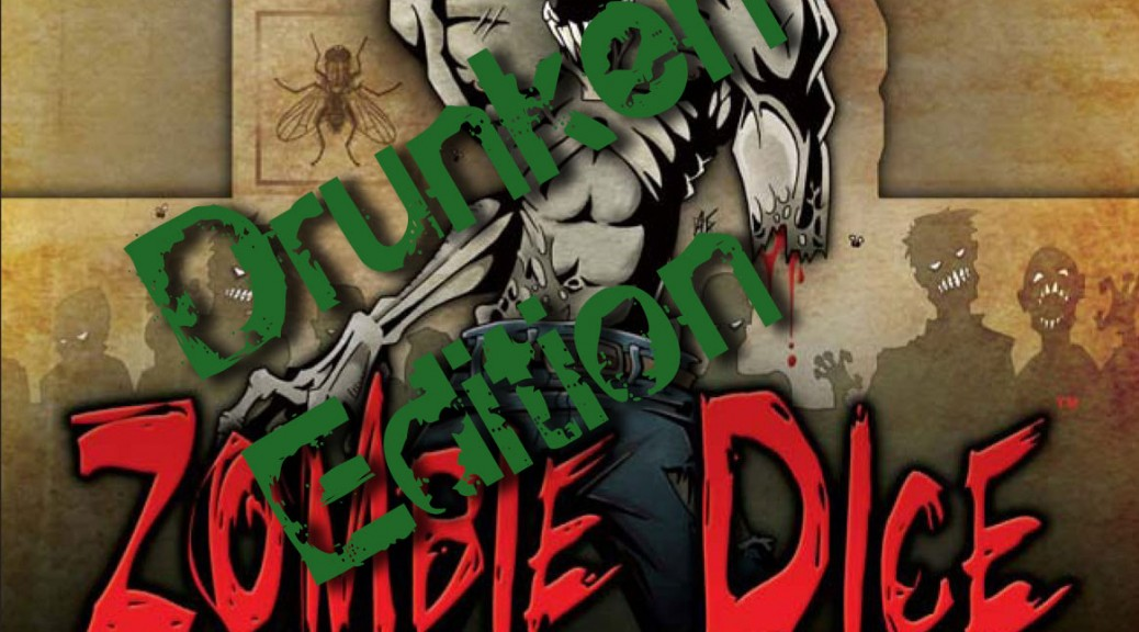 "Zombie Dice logo with ""Drunken Edition"" text."